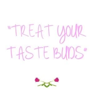 treat your taste buds